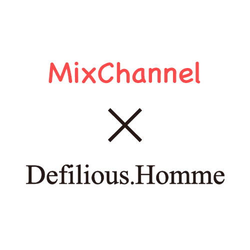 【MixChannel×Defilious.Homme】WEBモデル&SNSアンバサター決定!